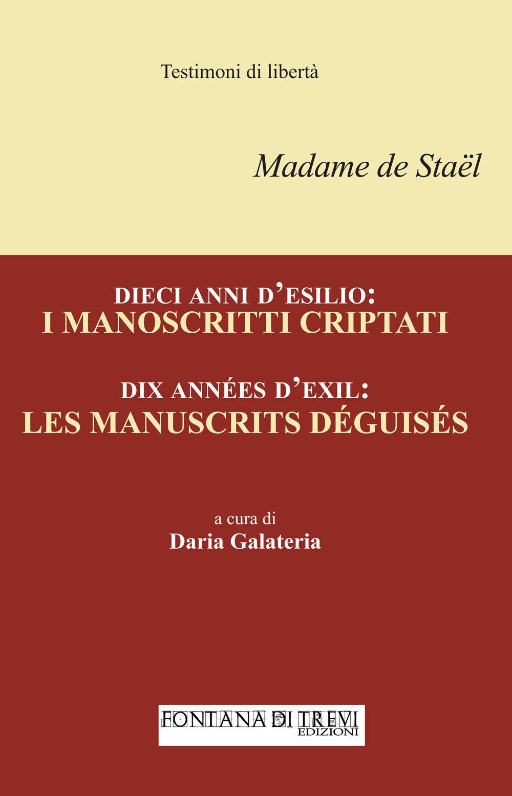 Dieci anni d'esilio. I manoscritti criptati. Ediz. italiana e francese