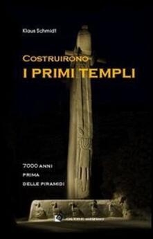 Costruirono i primi templi. 7000 anni prima delle piramidi.pdf