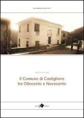 Il comune di Castiglione tra Ottocento e Novecento