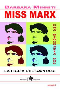 Miss Marx. la figlia del «Capitale»