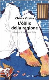 L' L' oblio della ragione. Racconti di inevitabile follia - Vitetta Chiara - wuz.it
