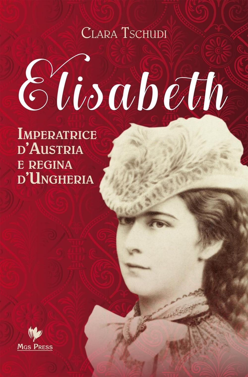 Elisabeth, imperatrice d'Austria e regina d'Ungheria