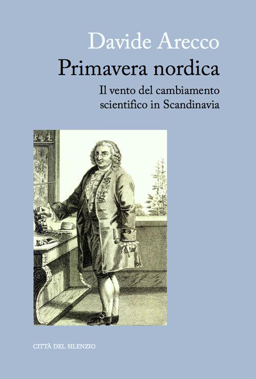 Primavera nordica. Il vento del cambiamento scientifico in Scandinavia