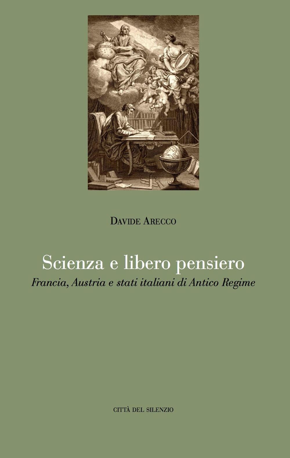 Scienza e libero pensiero. Francia, Austria e stati italiani di Antico Regime