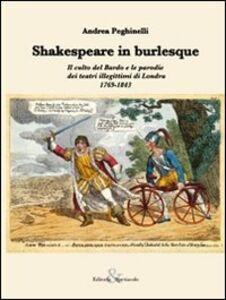 Shakespeare in burlesque. Il culto del Bardo e le parodie dei teatri illegittimi di Londra 1769-1843