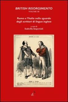 Criticalwinenotav.it British Risorgimento. Vol. 3: Roma e l'Italia nello sguardo degli scrittori di lingua inglese. Image
