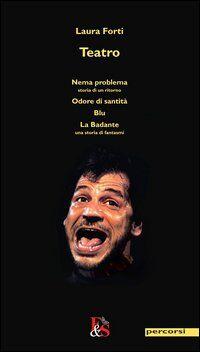 Teatro: Nema problema-Odore di santità-Blu-La Badante
