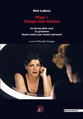 Plays 1. Trilogia della bellezza: La forma delle cose-La grassona-Buoni motivi per essere attraenti