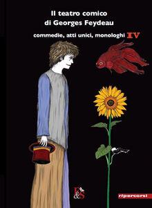 Libro Il teatro comico di Georges Feydeau. Vol. 4 Georges Feydeau