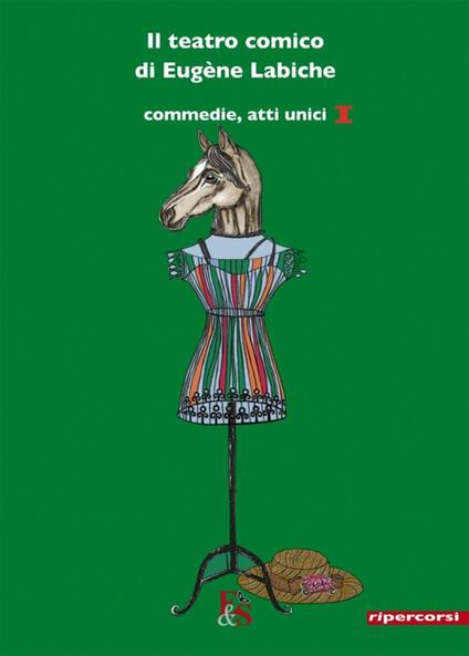 Il teatro comico di Eugène Labiche. Vol. 1 - Eugène Labiche - copertina