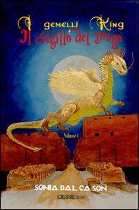 I gemelli King e il sigillo del drago. Vol. 1