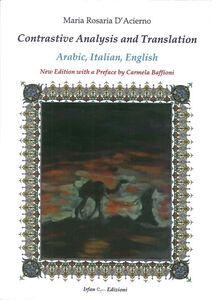 Contrastive analysis and translation: arabic, italian, english. Ediz. italiana, inglese e araba