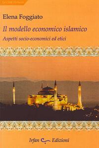 Il modello economico islamico. Aspetti socio-economici ed etici
