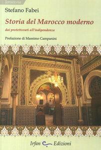 Storia del Marocco moderno. Dai protettorati all'indipendenza