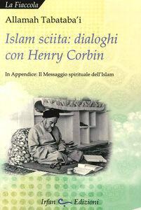 Islam sciita. Dialoghi con Henry Corbin