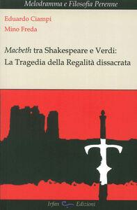 Macbeth tra Shakespeare e Verdi. La tragedia della regalità dissacrata