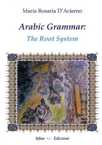 Arabic grammar. The root system. Ediz. multilingue