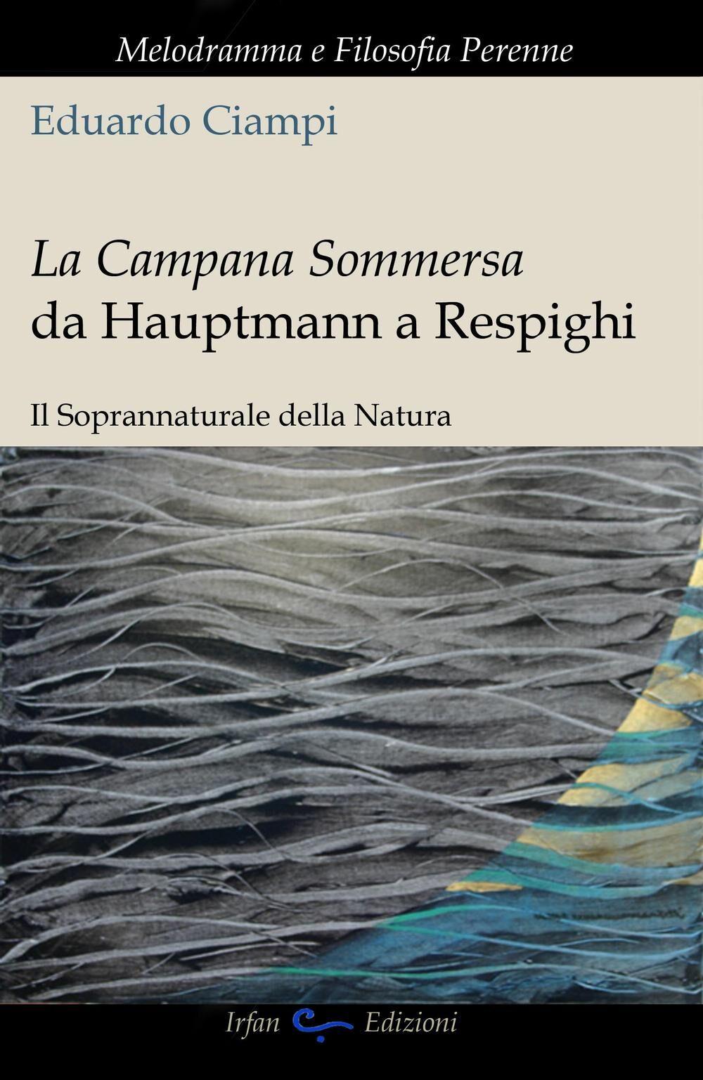 La campana sommersa da Hauptmann a Respighi. Il soprannaturale della natura