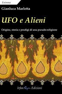 Ufo e alieni. Ediz. integrale