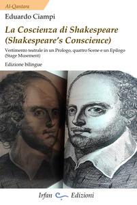 La coscienza di Shakespeare (Shakespeare's conscience). Vertimento teatrale din un Prologo, quattro Scene e un Epilogo. Ediz. italiana e inglese