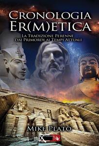 Cronologia er(m)etica. La tradizione perenne dai primordi ai tempi attuali. Vol. 1