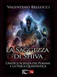 La saggezza di Shiva. Lantica scienza dei Purana e la fisica quantistica.pdf