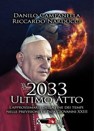 2033 ultimo atto. L'approssimarsi della fine dei tempi nelle previsioni di papa Giovanni XXIII
