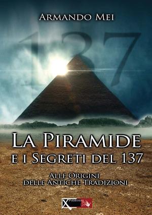 La piramide e i segreti del 137