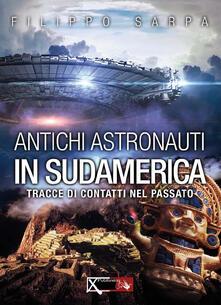 Milanospringparade.it Antichi astronauti in Sudamerica. Tracce di contatti nel passato. Vol. 1 Image