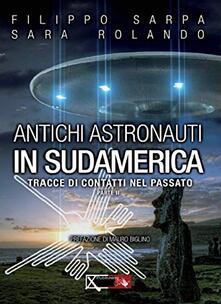 Antichi astronauti in Sudamerica. Tracce di contatti nel passato. Vol. 2.pdf