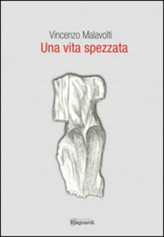 Una vita spezzata - Vincenzo Malavolti - copertina