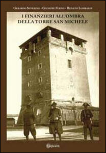 I finanzieri all'ombra della Torre San Michele