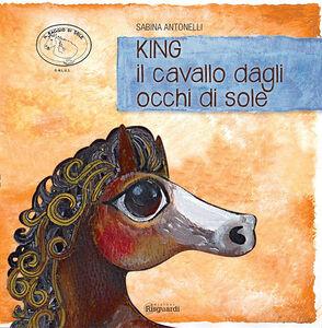 King, il cavallo dagli occhi di sole