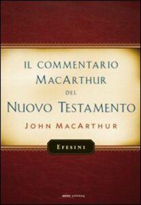Il commentario MacArthur del Nuovo Testamento. Efesini