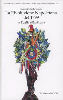 La rivoluzione napoletana del 1799 in Puglia e Basilicata - Domenico Notarangelo - copertina