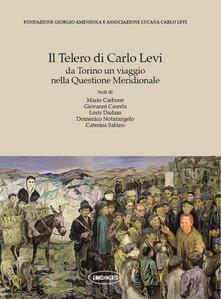 Il Telero di Carlo Levi. Da Torino un viaggio nella Questione Meridionale - copertina