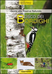 Bosco dei bordighi. Guida alla riserva naturale