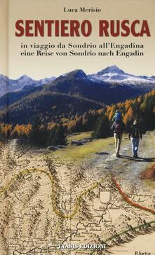 Daddyswing.es Sentiero Rusca. In viaggio da Sondrio all'Engadina-Eine Reise von Sondrio nach Engadin. Ediz. bilingue Image