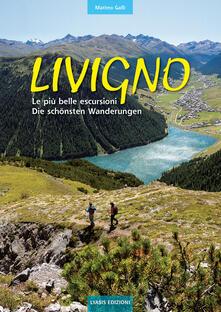 Ipabsantonioabatetrino.it Livigno. Le più belle escursioni. Die schönsten Wanderungen. Ediz. bilingue Image