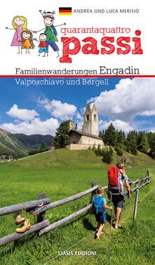 Voluntariadobaleares2014.es 44 passi. Itinerari per famiglie in Engadina, val Bregaglia, Valposchiavo. Ediz. tedesca Image