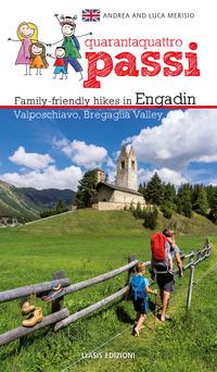 44 passi. Itinerari per famiglie in Engadina, val Bregaglia, Valposchiavo. Ediz. inglese - Merisio Andrea Merisio Luca - wuz.it