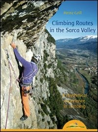 Climbing routes in the Sarca valley. A rhythmical experience in climbing - Grill Heinz - wuz.it