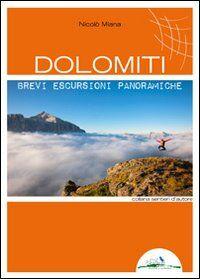 Dolomiti. Brevi escursioni panoramiche