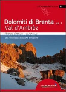 Dolomiti di Brenta. Vol. 1: Val dAmbièz. 165 vie di roccia classiche e moderne..pdf