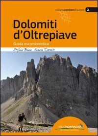 Dolomiti d'Oltrepiave. Guida escursionistica