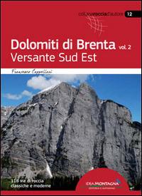 Dolomiti di Brenta. Vol. 2: Versante Sud Est. - Cappellari Francesco - wuz.it