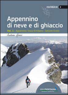 Ristorantezintonio.it Appennino di neve e di ghiaccio. Vol. 1: Appennino Tosco-Emiliano. Settore Ovest. Image