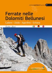 Nordestcaffeisola.it Ferrate nelle Dolomiti Bellunesi. Cadore, Zoldo, Agordino, Schiara. Ediz. multilingue Image
