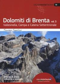 Dolomiti di Brenta. Vol. 3: Vallesinella, Campa e Catena Settentrionale. - Cappellari Francesco - wuz.it