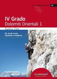 4° grado e più. Dolomiti orientali 1. 91 vie di roccia classica e moderne - Zorzi Emiliano - wuz.it